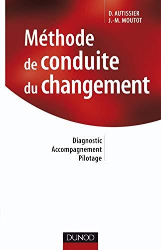 9782100510627: M�thode de conduite du changement : Diagnostic, accompagnement, pilotage