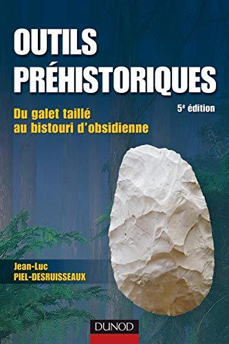 9782100510764: Outils préhistoriques : Du galet taillé au bistouri d'obsidienne