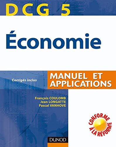 9782100511068: Economie DCG5 : Manuel et applications Corrigés inclus