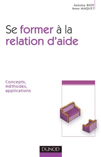 9782100511334: Se former à la relation d'aide : Concepts, méthodes, applications
