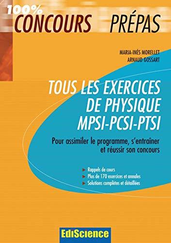 9782100512942: Tous les exercices de physique MPSI-PCSI-PTSI : Pour assimiler le programme et réussir son concours
