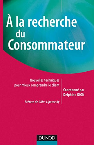 9782100513512: A la recherche du Consommateur (French Edition)