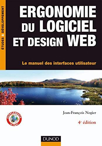 9782100515721: Ergonomie du logiciel et design web : Le manuel des interfaces utilisateur