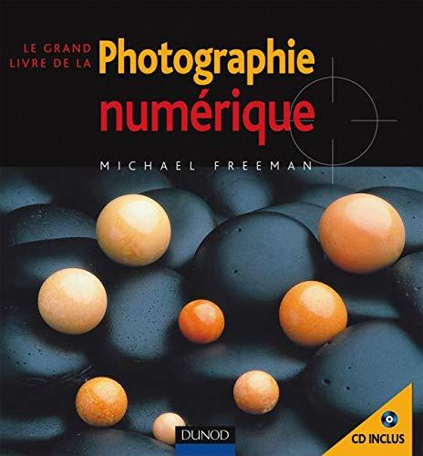9782100515899: Le grand livre de la photo num�rique