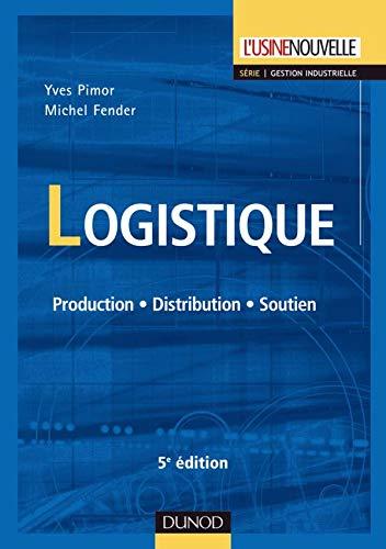 9782100516070: Logistique : Production, Distribution, Soutien