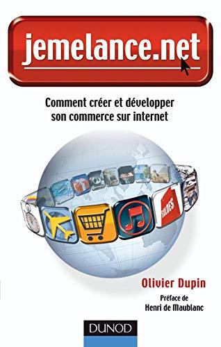 9782100516667: Jemelance.Net - Comment Cr�er et D�velopper Son Business Sur Internet