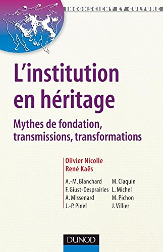 9782100517046: L'institution en h�ritage : Mythes de fondation, transmissions, transformations