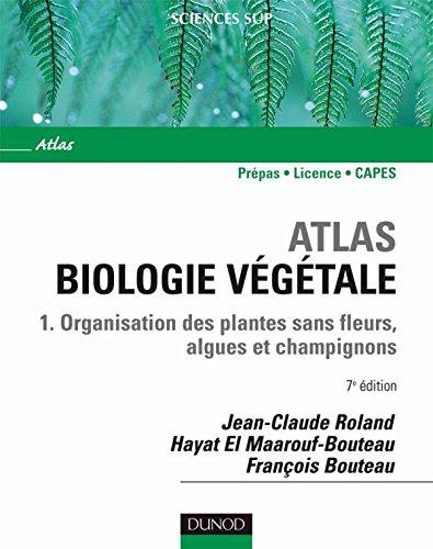 9782100517244: Atlas de biologie végétale : Organisation des plantes sans fleurs, champignons et algues
