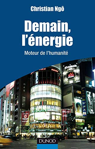 9782100517671: Demain, l'énergie : Moteur de l'humanité