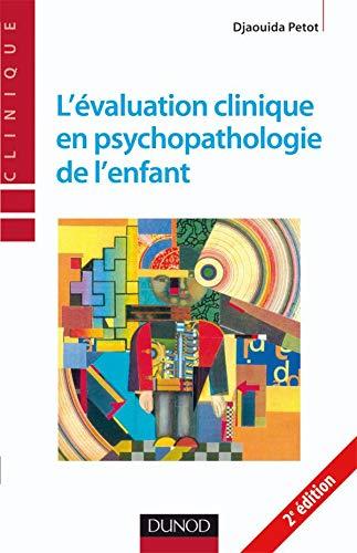 9782100518098: L'évaluation clinique en psychopathologie de l'enfant