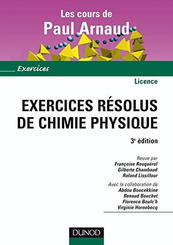 9782100518142: Les cours de Paul Arnaud - Exercices résolus de chimie physique