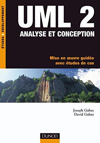 9782100518302: UML 2 Analyse et Conception - Mise en Oeuvre Guid�e avec Etudes de Cas