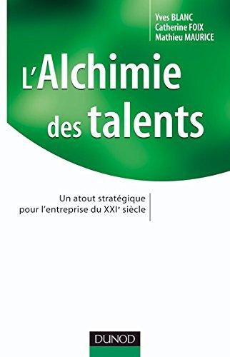 L'alchimie des talents - Un atout stratégique: Yves Blanc; Catherine