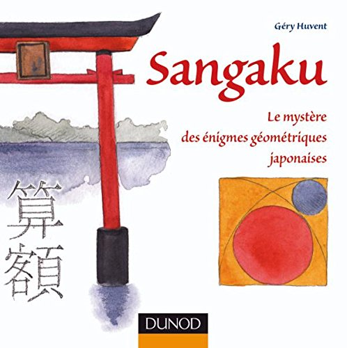 9782100520305: Sangaku : Le mystère des énigmes géométriques japonaises