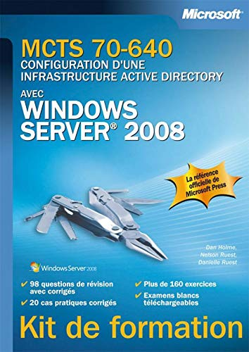 9782100520411: MCTS 70-640 - Configuration d'une infrastructure Active Directory avec Windows Server 2008