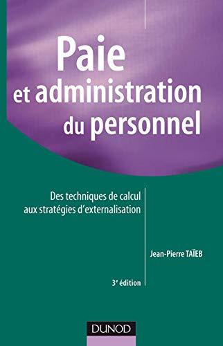 9782100520626: Paie et administration du personnel : Des techniques de calcul aux stratégies d'externalisation