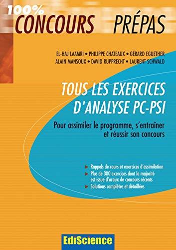 Tout Les Exercices D'Analyse PC-PSI 100% Concours Prépas: LAAMRI El-Haj, CHATEAUX ...