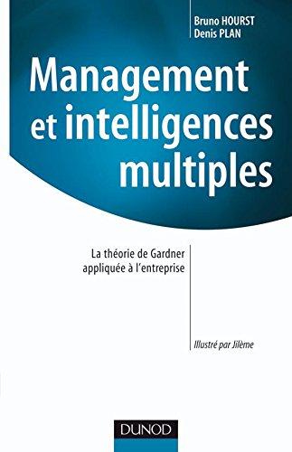 Management et intelligences multiples : La théorie de Gardner appliquée à l&#...