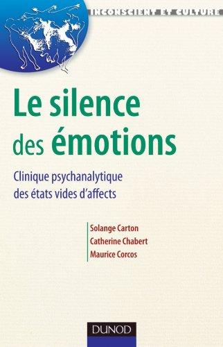 9782100521722: Le silence des �motions - Clinique psychanalytique des �tats vides d'affects