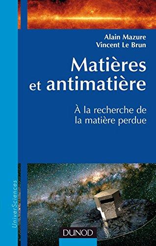 9782100521913: Mati�res et antimati�res : A la recherche de la mati�re perdue