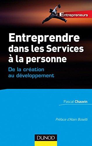 9782100522941: Entreprendre dans les services à la personne : de la création au développement (French Edition)