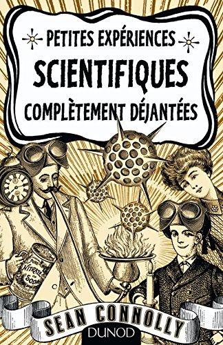 9782100522958: Petites expériences scientifiques complètement déjantées