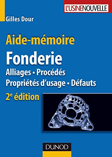 9782100523320: Fonderie : Alliages, proc�d�s, propri�t�s d'usage, d�fauts