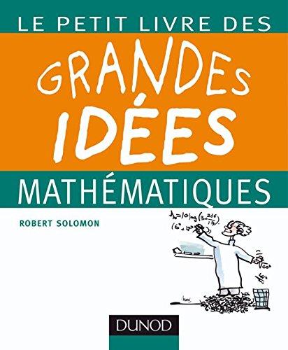 9782100525928: Le petit livre des grandes id�es math�matiques