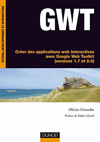 9782100531820: GWT - Cr�er des applications web interactives avec Google Web Toolkit (versions 1.7 et 2.0)