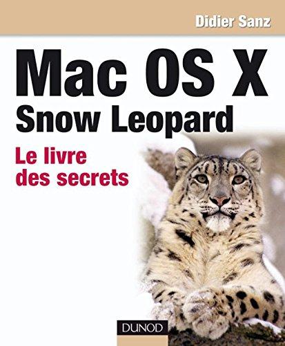 Mac OS X Snow Leopard - Le livre des secrets (Hors collection) - Didier Sanz
