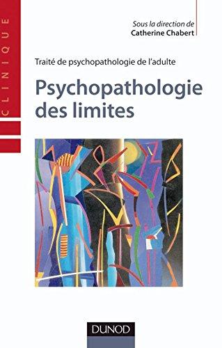 9782100536894: Traité de psychopathologie de l'adulte : Volume 3, Psychopathologie des limites