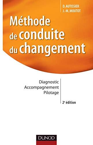 9782100543342: Méthode de conduite du changement : Diagnostic, accompagnement, pilotage