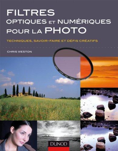 9782100543403: Filtres optiques et numériques pour la photo - Techniques, savoir-faire et défis créatifs (Hors collection)