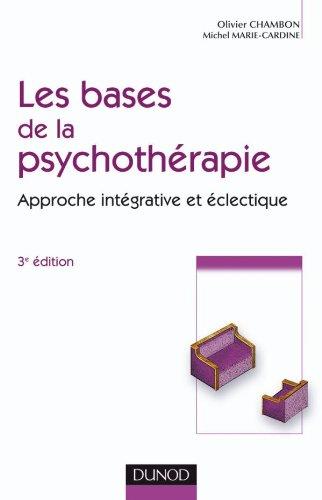 9782100545940: Les bases de la psychothérapie - 3ème édition - Approche intégrative et éclectique