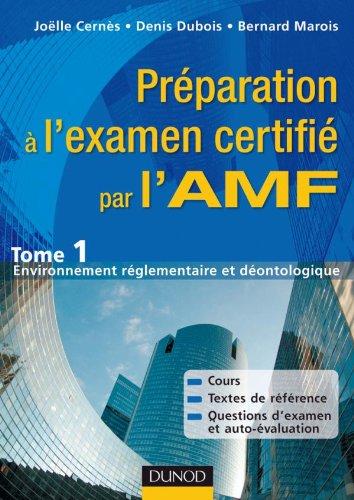 9782100546435: Préparation à l'examen certifié par l'AMF - Tome 1 : Environnement réglementaire et déontologique