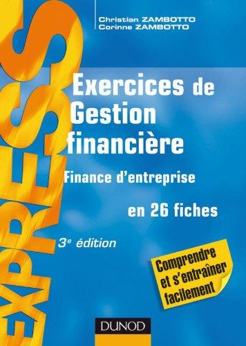 9782100549948: Exercices de gestion financi�re -finance d'entreprise- 3�me �dition - en 26 fiches