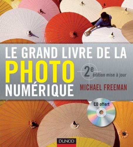 9782100555222: Le grand livre de la photo numérique (livre + cédérom)