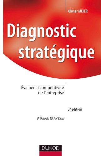 9782100556465: Diagnostic stratégique - 3ème édition - Évaluer la compétitivité de l'entreprise