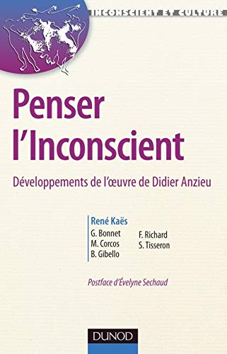 9782100556724: Penser l'inconscient - Développements de l'oeuvre de Didier Anzieu