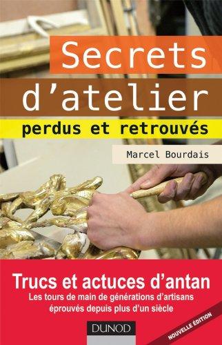 9782100557356: ; secrets d'atelier perdus et retrouvés (édition 2012)