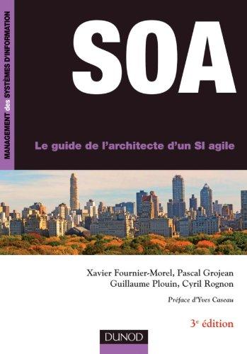 9782100557936: SOA - 3ème édition - Le guide de l'architecte d'un SI agile