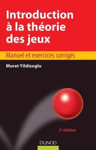 9782100558377: Introduction � la th�orie des jeux - 2e �dition - Manuel et exercices corrig�s