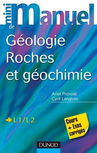 9782100566518: Mini manuel de géologie - Roches et Géochimie: Cours et exercices corrigés