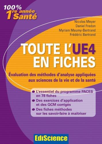 9782100566846: Toute l'UE4 en fiches - PACES - Evaluation des m�thodes d'analyse: Evaluation des m�thodes d'analyse appliqu�es aux sciences de la vie et de la sant�