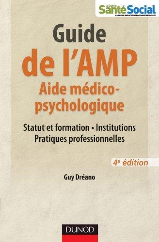 9782100567096: guide de l'AMP ; aide médico-psychologique ; statut et formation, institutions, pratiques professionnelles (4e édition)