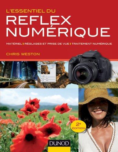 9782100570195: L'essentiel du reflex numérique - 2e éd. - Matériel, réglages et prise de vue, traitement numérique