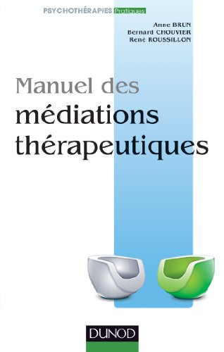 9782100570225: Manuel des médiations thérapeutiques