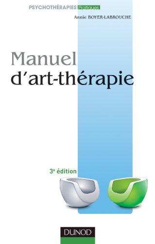 9782100570539: manuel d'art-thérapie (3e édition)