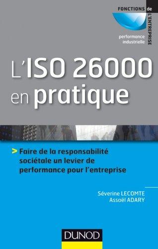 L'ISO 26000 en pratique: Faire de la: Séverine Lecomte; Assaël