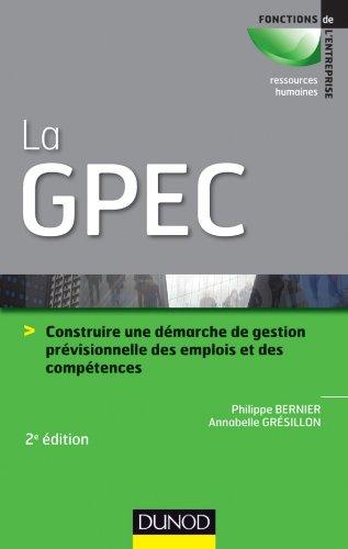 9782100573974: la GPEC ; construire une démarche de gestion prévisionnelle des emplois et des compétences (2e édition)